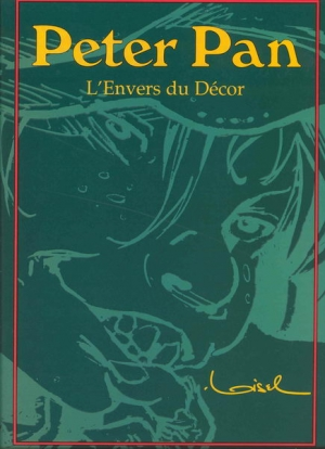 LOISEL PETER PAN L'ENVERS DU DECOR